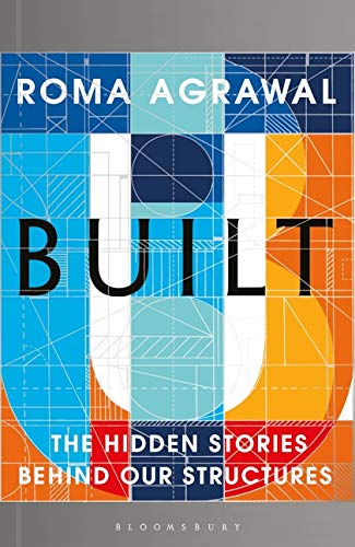 Built: The Hidden Stories Behind our Structures por Roma Agrawal