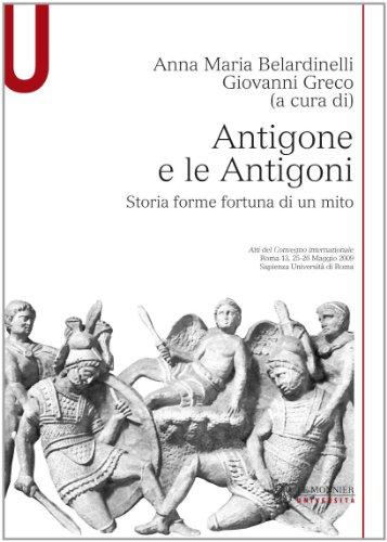 Antigone e le Antigoni. Storia, forme, fortuna di un mito