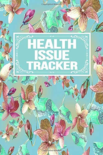 Health Issue Tracker: Emergency Log Sleep Medication Meals Symptoms Triggers Mood Reactions Thoughts Exercise Tracker Notebook Organizer