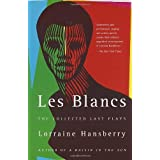 Les Blancs: The Collected Last Plays: The Drinking Gourd/What Use Are Flowers? by Lorraine Hansberry (1994) Paperback