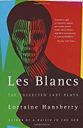 Les Blancs: The Collected Last Plays: The Drinking Gourd/What Use Are Flowers? by Lorraine Hansberry (1994-12-13)