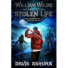 William Wilde and the Stolen Life (The Chronicles of William Wilde Book 2) (English Edition)