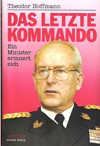 Das letzte Kommando: Ein Minister erinnert sich