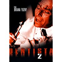 The Dentist 2 - Uncut! - Corbin Bernsen
