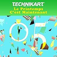Technikart 05 - Le printemps c'est maintenant