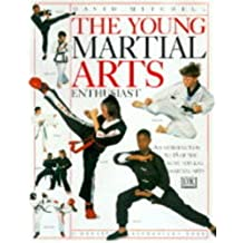 The Young Martial Arts Enthusiast Including Karate, Judo Kung Fu and More