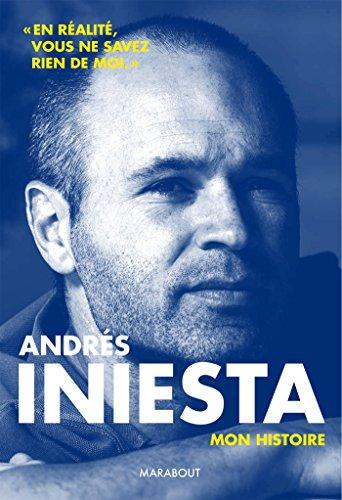 Andrès Iniesta: Ma vie d'artiste