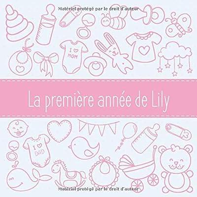La première année de Lily: Album bébé à remplir pour la première année de vie - Album naissance fille