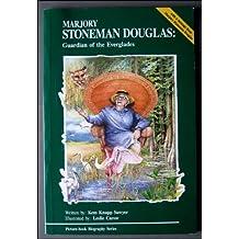 Marjory Stoneman Douglas: Guardian of the Everglades