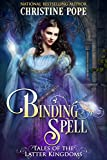 Binding Spell (Tales of the Latter Kingdoms Book 3) (English Edition)