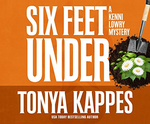 Six Feet Under (Kenni Lowry Mysteries, Band 4)