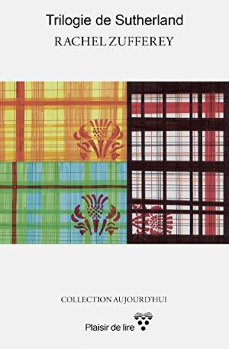 La trilogie de Sutherland: Une passion écossaise au XVIe siècle par Rachel Zufferey