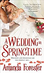 A Wedding in Springtime (Marriage Mart) by Amanda Forester (2013-05-07)