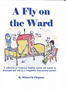A Fly on the Ward by [Chapman, Michael K]