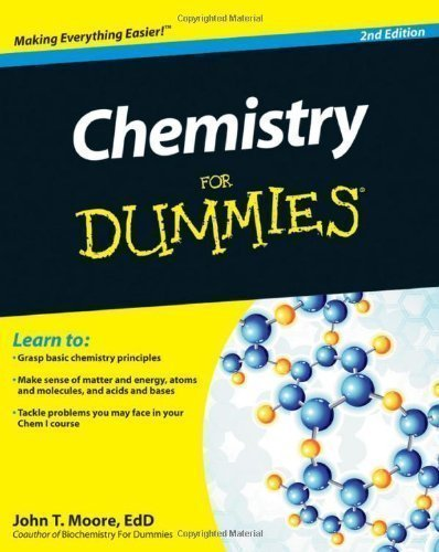 Chemistry For Dummies (For Dummies (Lifestyles Paperback)) of Moore, John T. 2nd (second) Edition on 07 June 2011
