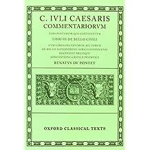 Commentarii: Volume II: Libri III de Bello Civili cum Libris Incertorum Auctorum de Bello Alexandrino Africo Hispaniensi (Oxford Classical Texts) (Latin Edition) by Caesar (1922-02-22)