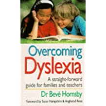 Overcoming Dyslexia: A Straightforward Guide for Families and Teachers by Hornsby, Dr Beve Published by Vermilion (1996)
