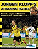 Jurgen Klopp's Attacking Tactics - Tactical Analysis and Sessions from Borussia Dortmund's 4-2-3-1 by Terzis, Athanasios (2015) Paperback