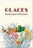Telecharger Livres Glaces Recettes pour le Thermomix (PDF,EPUB,MOBI) gratuits en Francaise