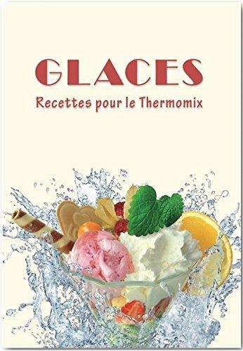 Glaces: Recettes pour le Thermomix par Marion Möhrlein-Yilmaz