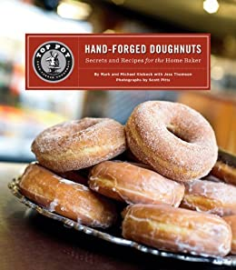 Top Pot Hand-Forged Doughnuts: Secrets and Recipes for the Home Baker von [Klebeck, Mark, Klebeck, Michael]