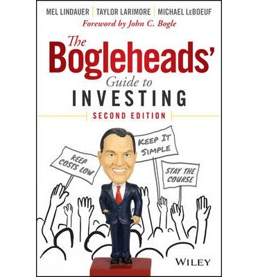 [(The Bogleheads' Guide to Investing)] [ By (author) Taylor Larimore, By (author) Mel Lindauer, By (author) Michael Leboeuf, Foreword by John C. Bogle ] [September, 2014]