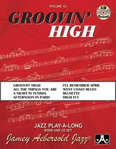 Jamey Aebersold Jazz -- Groovin' High, Vol 43: Book & CD (Jamey Aebersold Play-A-Long Series) por Jamey Aebersold