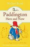 Paddington Here and Now (Paddington Bear Book 12) by Michael Bond