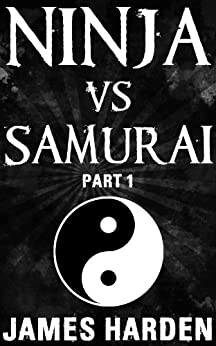 Ninja Vs Samurai (Part 1) by [Harden, J. L., Harden, James]