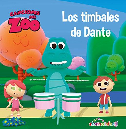 Los timbales de Dante (Canciones del Zoo) (Reino Infantil. Primeras lecturas) (El reino infantil)