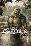 Vertigo Signatures - Alan Moore Présente Swamp Thing Tome 1