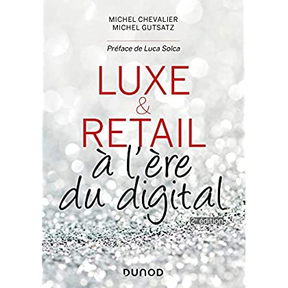 Luxe et Retail à l'ère du digital - 2e éd.