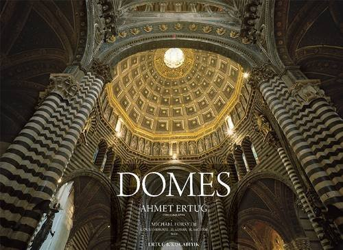 Domes: A Journey Through European Architectural History by Ahmet Ertug (2011-11-01)