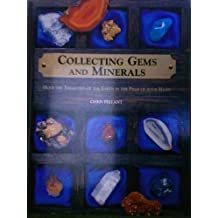 Collecting Gems and Minerals: Hold the Treasures of the Earth in the Palm of Your Hand by Chris Pellant (Illustrated, 31 Aug 1999) Paperback