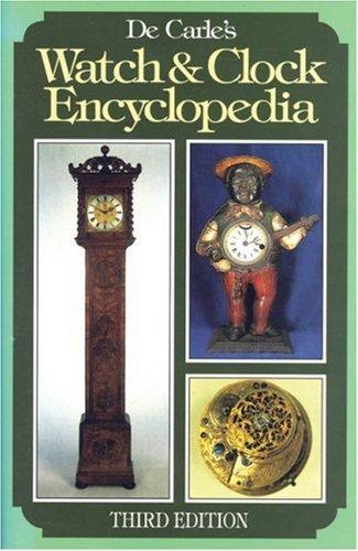 De Carle's Watch & Clock Encyclopedia by Donald de Carle (1999-03-26)