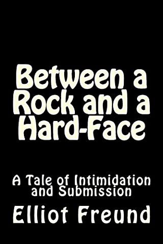 Between a Rock and a Hard-Face: A Tale of Intimidation and Submission
