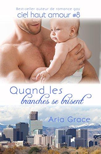 Quand les branches se brisent (ciel haut amour t. 8) par Aria Grace