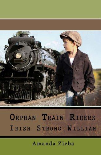 Orphan Train Riders Irish Strong William (The Orphan Train Riders) (English Edition)