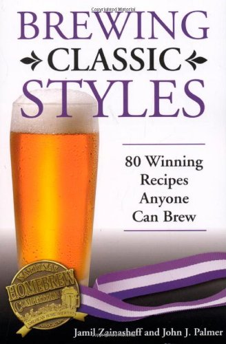 Brewing Classic Styles: 80 Winning Recipes Anyone