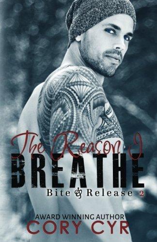 The Reason I Breathe: Bite & Release 2