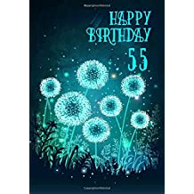 Happy Birthday 55: Birthday Books For Adults, Birthday Journal Notebook For 55 Year Old For Journaling & Doodling, 7 x 10, (Birthday Keepsake Book)
