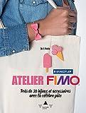 Telecharger Livres Atelier Fimo Pres de 30 bijoux et accessoires avec la celebre pate (PDF,EPUB,MOBI) gratuits en Francaise