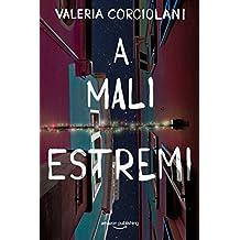 A mali estremi (La colf e l'ispettore Vol. 3)