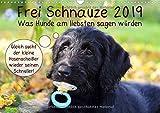 Frei Schnauze 2019. Was Hunde am liebsten sagen würden (Wandkalender 2019 DIN A3 quer): 12 witzige Aussagen, Hunden in die Schnauze gelegt! (Monatskalender, 14 Seiten ) (CALVENDO Tiere)