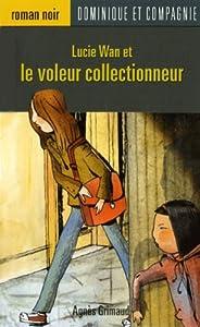 """Afficher """"Lucie wan et le voleur collectionneur"""""""