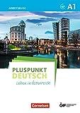 Pluspunkt Deutsch - Leben in Österreich: A1 - Arbeitsbuch mit Lösungsbeileger und Audio-Download