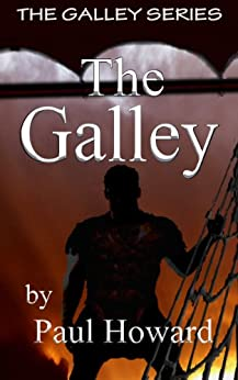 The Galley (The Galley Series Book 1) by [Howard, Paul]