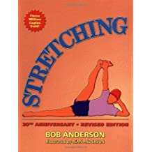 Stretching, 20th Anniversary Revised Edition by Anderson, Bob (2000) Paperback