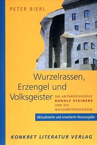 Buch: Wurzelrassen, Erzengel und Volksgeister. Die Anthroposophie Rudolf Steiners und die Waldorfpädagogik von Peter Bierl
