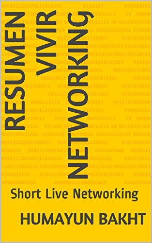 Resumen vivir Networking: Short Live Networking por Humayun Bakht